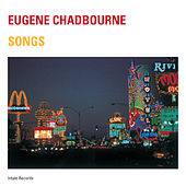 Songs by Eugene Chadbourne