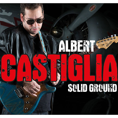 Solid Ground by Albert Castiglia