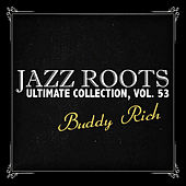 Jazz Roots Ultimate Collection, Vol. 53 de Buddy Rich