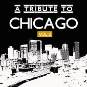 A Tribute to Chicago, Vol. 2 by Various Artists