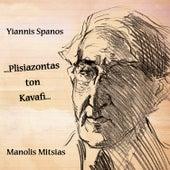 ...Plisiazontas Ton Kavafi... by Manolis Mitsias (Μανώλης Μητσιάς)