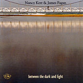 Between The Light And Dark by Nancy Kerr