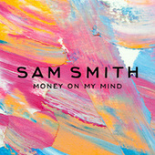 Money On My Mind von Sam Smith