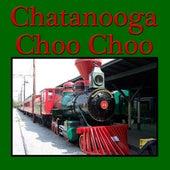 Chatanooga Choo Choo by Various Artists