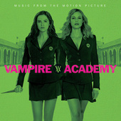 Vampire Academy (Music From The Motion Picture) de Various Artists