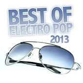 Best of Electro Pop 2013 by Various Artists