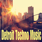 Detroit Techno Music by Various Artists