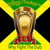 Why Fight the Dub de The Aggrovators