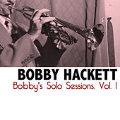 Bobby's Solo Sessions, Vol. 1 by Bobby Hackett