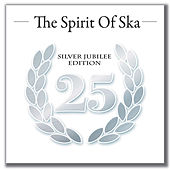 The Spirit of Ska - Silver Jubilee Edition by Various Artists