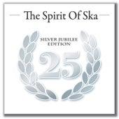The Spirit of Ska - Silver Jubilee Edition von Various Artists