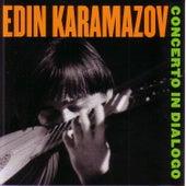 Concerto in Dialogo by Edin Karamazov