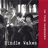 Hindle Wakes by In the Nursery