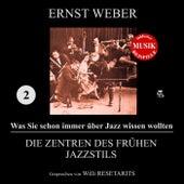 Was Sie schon immer über Jazz wissen wollten - Folge 2: Die Zentren des frühen Jazzstils by Various Artists
