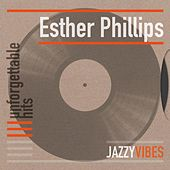 Unforgettable Hits by Esther Phillips