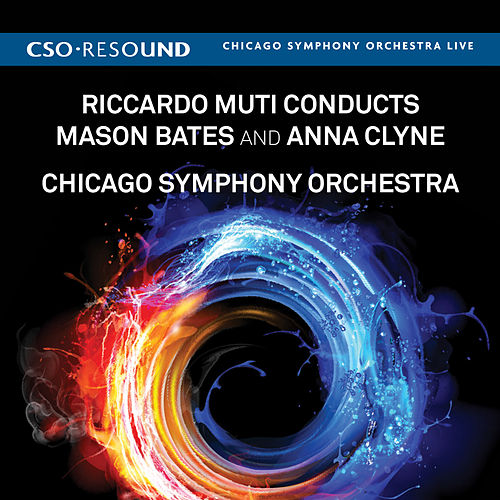 Riccardo Muti Conducts Mason Bates and Anna Clyne by Riccardo Muti