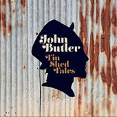 Tin Shed Tales by The John Butler Trio