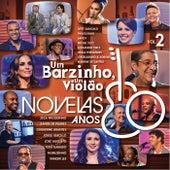 Um Barzinho, Um Violão - Novelas Anos 80 - Vol. 2 de Various Artists