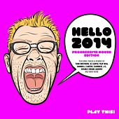 Hello 2014 - Progressive House Edition by Various Artists
