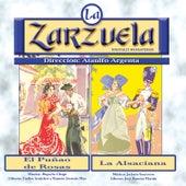 La Zarzuela: El Puñao de Rosas / La Alsaciana by Various Artists