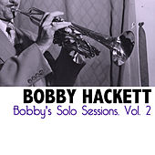 Bobby's Solo Sessions, Vol. 2 by Bobby Hackett