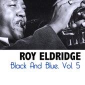 Black and Blue, Vol. 5 by Roy Eldridge