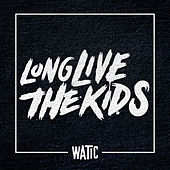 Long Live the Kids - Single de We Are The In Crowd