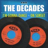 I'm Gonna Dance / On Sunset de Decades