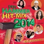 Der Hammer Hit-Mix 2014 - Schlager von Various Artists