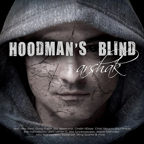 Hoodman's Blind by Arshak