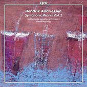 Andriessen: Symphonic Works, Vol. 2 by The Netherlands Symphony Orchestra