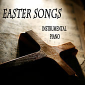 Easter Songs: Instrumental Piano by The O'Neill Brothers Group