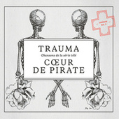 Trauma de Coeur de Pirate