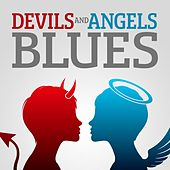 Devils and Angels Blues by Various Artists