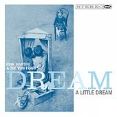 Dream a Little Dream de Pink Martini