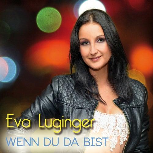 Wenn du da bist by Eva Luginger