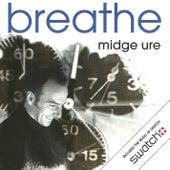 Breathe by Midge Ure