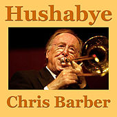Hushabye (Live) by Chris Barber
