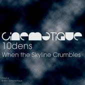 When The Skyline Crumbles von 10dens
