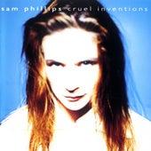 Cruel Inventions de Sam Phillips
