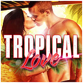 Tropical Love de Various Artists