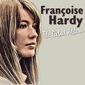 Françoise Hardy - The Debut Album de Francoise Hardy