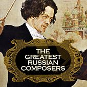 The Greatest Russian Composers (Remastered) von Various Artists
