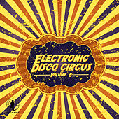 Electronic Disco Circus, Vol. 5 von Various Artists