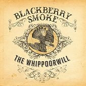 The Whippoorwill de Blackberry Smoke