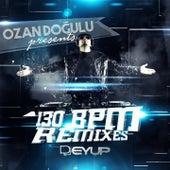 130 BPM (Remixes) von Ozan Doğulu