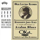 Avalon Blues: The Complete 1928 Okeh Recordings by Mississippi John Hurt