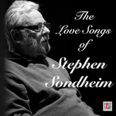 The Love Songs of Stephen Sondheim von Various Artists