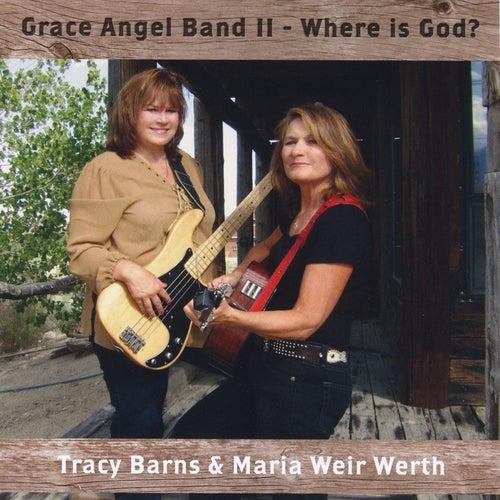 Grace Angel Band II (Where Is God?) by Tracy Barns