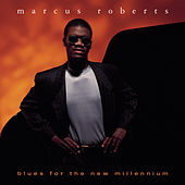 Blues For The New Millennium by Marcus Roberts